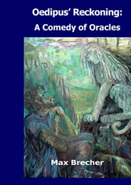 OEDIPUS' RECKONING: A COMEDY OF ORACLES